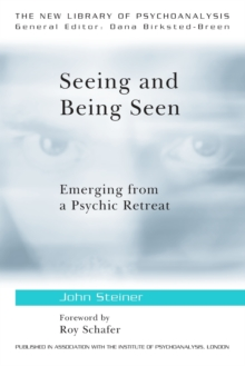 Seeing and Being Seen : Emerging from a Psychic Retreat, Paperback Book