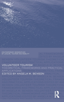 Volunteer Tourism : Theoretical Frameworks and Practical Applications, Hardback Book
