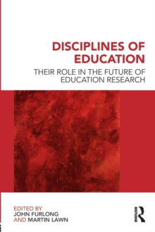 Disciplines of Education : Their Role in the Future of Education Research, Paperback / softback Book