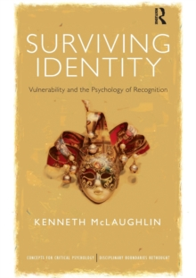 Surviving Identity : Vulnerability and the Psychology of Recognition, Paperback / softback Book