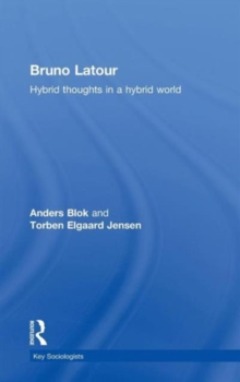 Bruno Latour : Hybrid Thoughts in a Hybrid World, Hardback Book