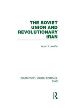 The Soviet Union and Revolutionary Iran, Hardback Book