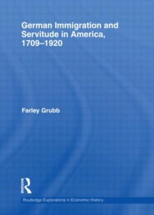 German Immigration and Servitude in America, 1709-1920, Hardback Book