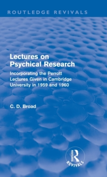 Lectures on Psychical Research : Incorporating the Perrott Lectures Given in Cambridge University in 1959 and 1960, Hardback Book