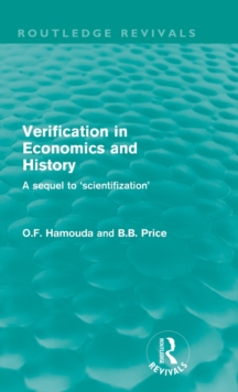 Verification in Economics and History : A Sequel to 'Scientifization', Hardback Book