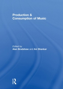 Production & Consumption of Music, Hardback Book