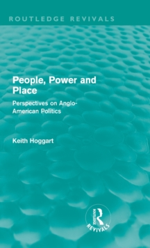 People, Power and Place : Perspectives on Anglo-American politics, Hardback Book