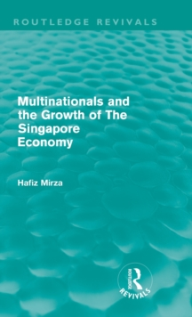 Multinationals and the Growth of the Singapore Economy, Hardback Book