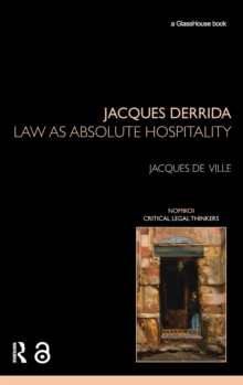 Jacques Derrida: Law as Absolute Hospitality : Law as Absolute Hospitality, Hardback Book