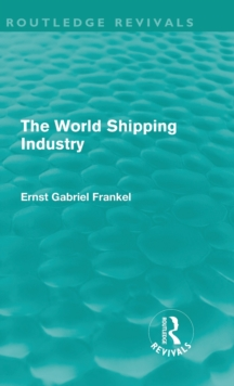 The World Shipping Industry, Hardback Book