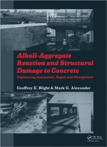Alkali-Aggregate Reaction and Structural Damage to Concrete : Engineering Assessment, Repair and Management, Hardback Book