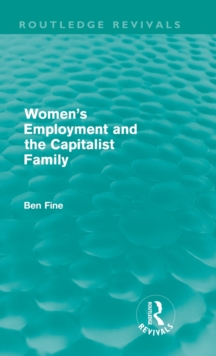 Women's Employment and the Capitalist Family, Hardback Book