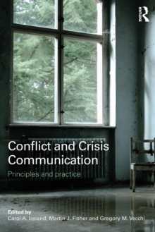 Conflict and Crisis Communication : Principles and Practice, Paperback / softback Book