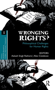 Wronging Rights? : Philosophical Challenges for Human Rights, Hardback Book