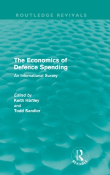 The Economics of Defence Spending : An International Survey, Hardback Book