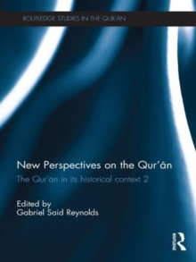 New Perspectives on the Qur'an : The Qur'an in its Historical Context 2, Hardback Book
