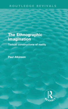 The Ethnographic Imagination : Textual Constructions of Reality, Hardback Book