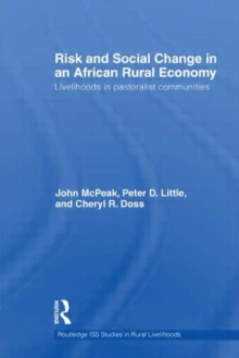 Risk and Social Change in an African Rural Economy : Livelihoods in Pastoralist Communities, Hardback Book