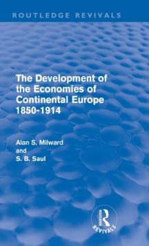 The Development of the Economies of Continental Europe 1850-1914, Hardback Book