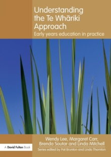 Understanding the Te Whariki Approach : Early Years Education in Practice, Paperback Book