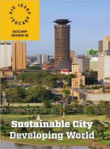 Sustainable City/Developing World : ISOCARP Review 6, Paperback / softback Book