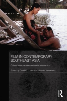 Film in Contemporary Southeast Asia : Cultural Interpretation and Social Intervention, Hardback Book