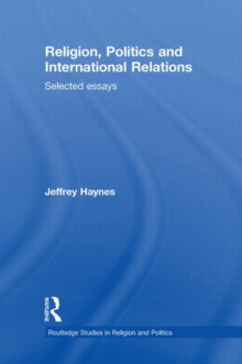 Religion, Politics and International Relations : Selected Essays, Hardback Book