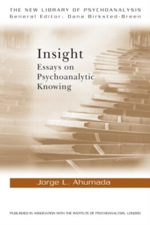 Insight : Essays on Psychoanalytic Knowing, Paperback / softback Book