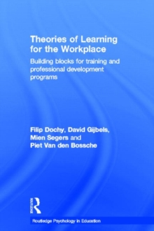 Theories of Learning for the Workplace : Building Blocks for Training and Professional Development Programs, Hardback Book