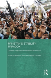 Pakistan's Stability Paradox : Domestic, Regional and International Dimensions, Hardback Book