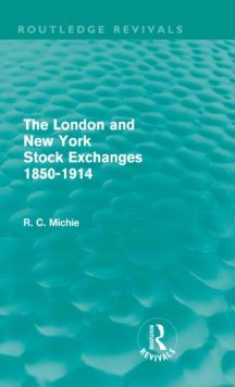 The London and New York Stock Exchanges 1850-1914, Hardback Book
