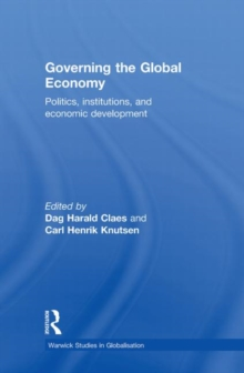 Governing the Global Economy : Politics, Institutions and Economic Development, Hardback Book