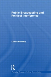 Public Broadcasting and Political Interference, Hardback Book