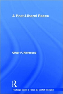 A Post-Liberal Peace, Hardback Book