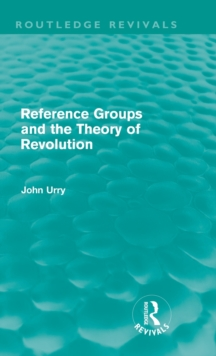 Reference Groups and the Theory of Revolution, Hardback Book