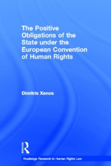 The Positive Obligations of the State under the European Convention of Human Rights, Hardback Book