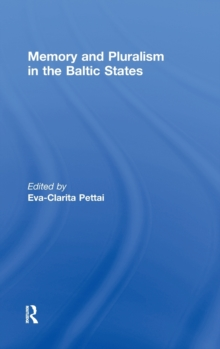 Memory and Pluralism in the Baltic States, Hardback Book