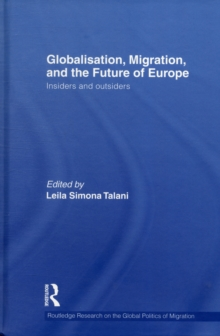 Globalisation, Migration, and the Future of Europe : Insiders and Outsiders, Hardback Book