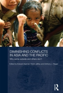 Diminishing Conflicts in Asia and the Pacific : Why Some Subside and Others Don't, Hardback Book