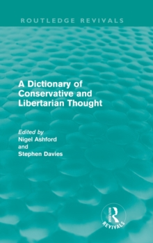 A Dictionary of Conservative and Libertarian Thought, Hardback Book