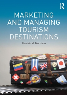 Marketing and Managing Tourism Destinations, Paperback Book