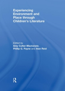 Experiencing Environment and Place Through Children's Literature, Hardback Book