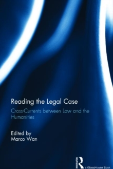 Reading The Legal Case : Cross-Currents between Law and the Humanities, Hardback Book