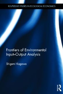Frontiers of Environmental Input-Output Analysis, Hardback Book