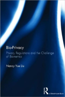 Bio-Privacy : Privacy Regulations and the Challenge of Biometrics, Hardback Book