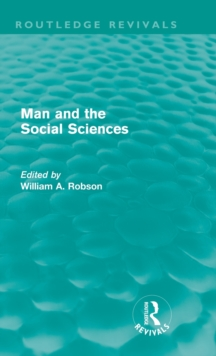 Man and the Social Sciences : Twelve lectures delivered at the London School of Economics and Political Science tracing the development of the social sciences during the present century, Hardback Book