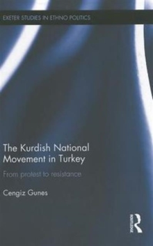 The Kurdish National Movement in Turkey : From Protest to Resistance, Hardback Book
