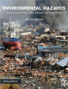 Environmental Hazards : Assessing Risk and Reducing Disaster, Paperback Book