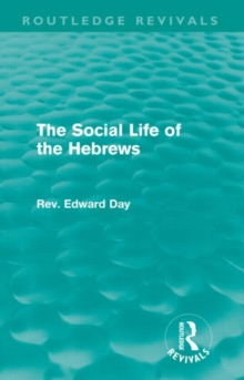 The Social Life of the Hebrews, Hardback Book