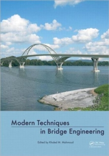 Modern Techniques in Bridge Engineering : Proceedings of 6th New York City Bridge Conference, 25-26 July 2011, Hardback Book